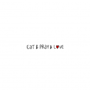 Eat & Pray & Love T-Shirt
