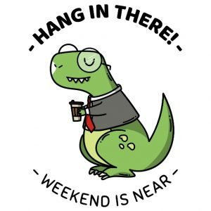 Hang In There! Weekend Is Near Stickers