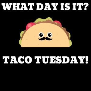 What Day Is It? Taco Tuesday! T-Shirt