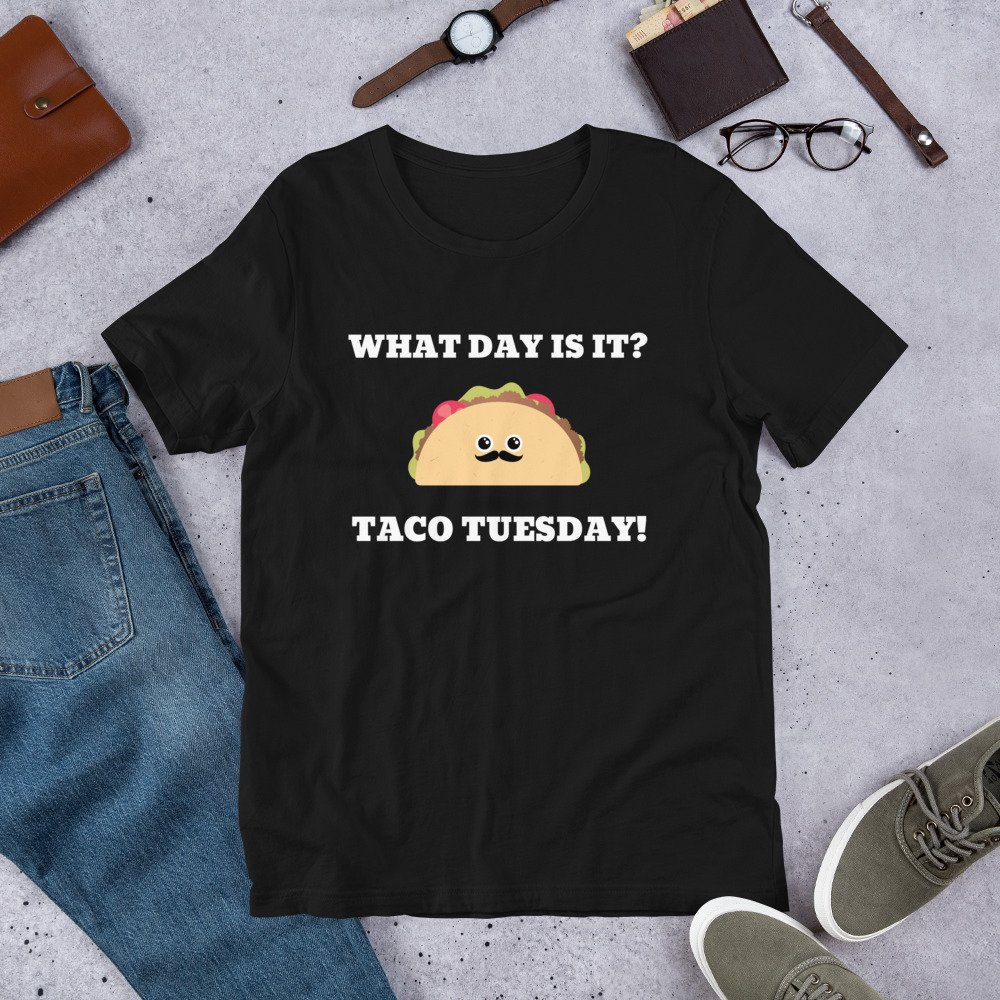 What Day Is It? Taco Tuesday! T-Shirt Masswerks Store