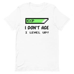 I Don't Age I Level Up! T-Shirt