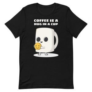 Coffee Is A Hug In A Cup T-Shirt